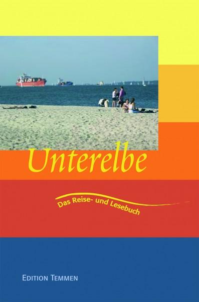 Unterelbe - Das Reise- und Lesebuch