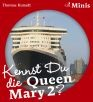 Kennst Du die Queen Mary2?