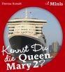 Kennst Du die Queen Mary2?