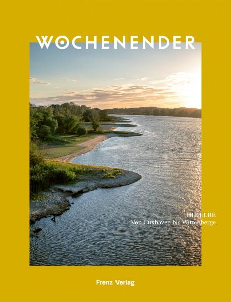Wochenender - Die Elbe von Cuxhaven bis Wittenberge