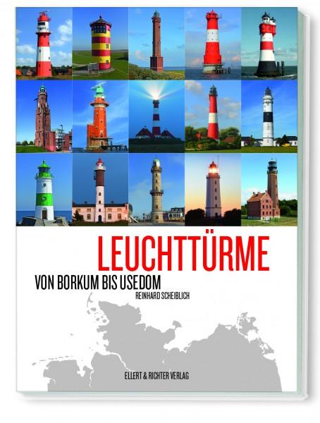 Leuchttürme - Von Borkum bis Usedom